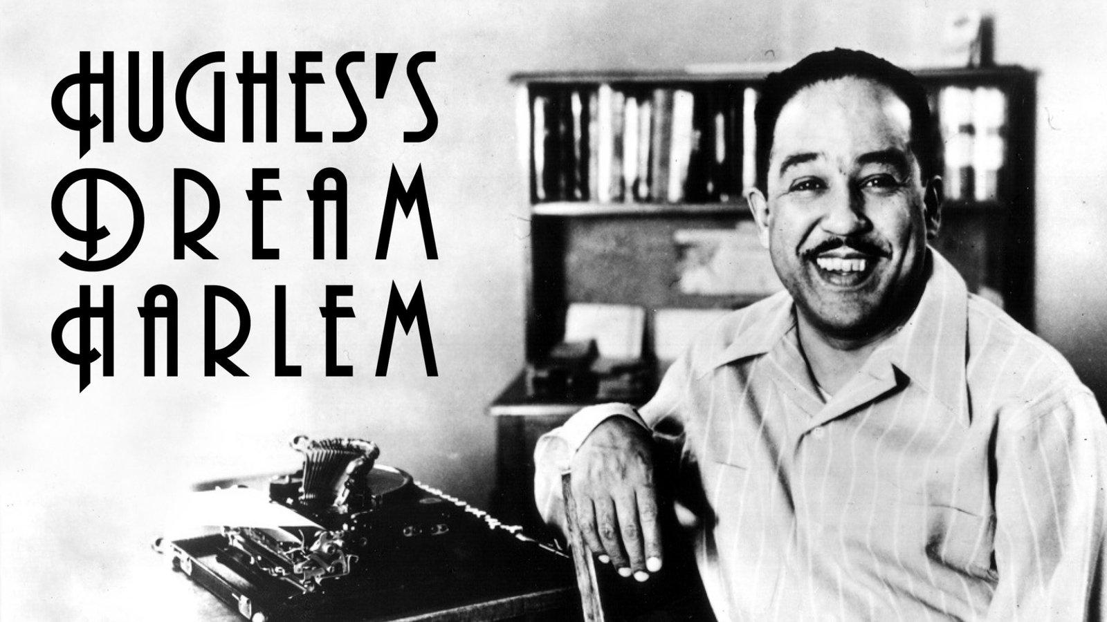 Hughes' Dream Harlem - Langston Hughes, Harlem's Poet Laureate