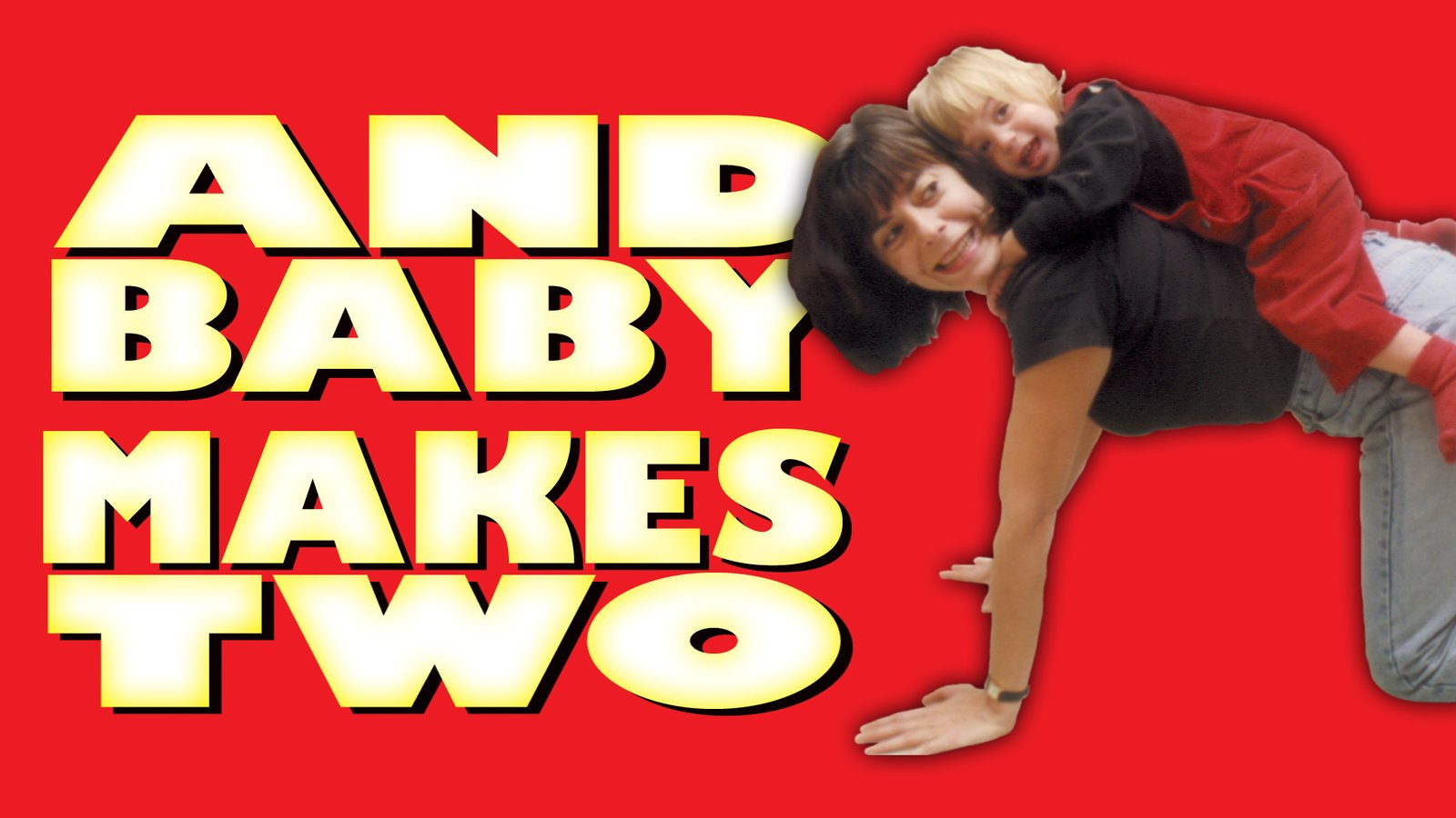 And Baby Makes Two - A Single Mother Story