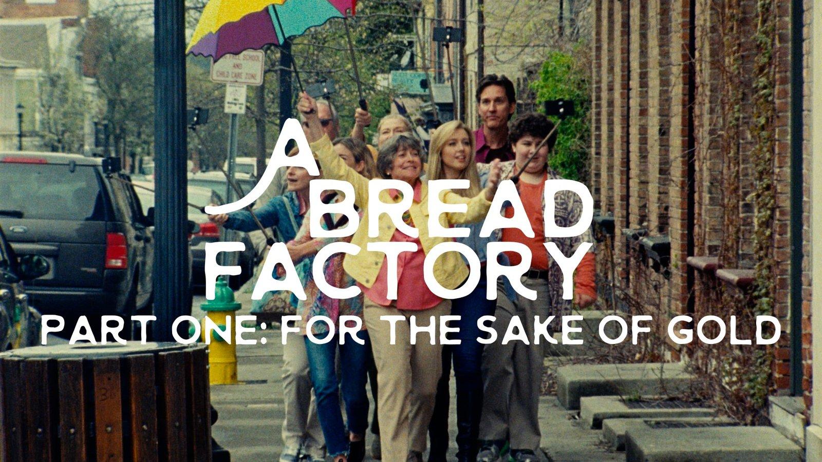 A Bread Factory, Part 1