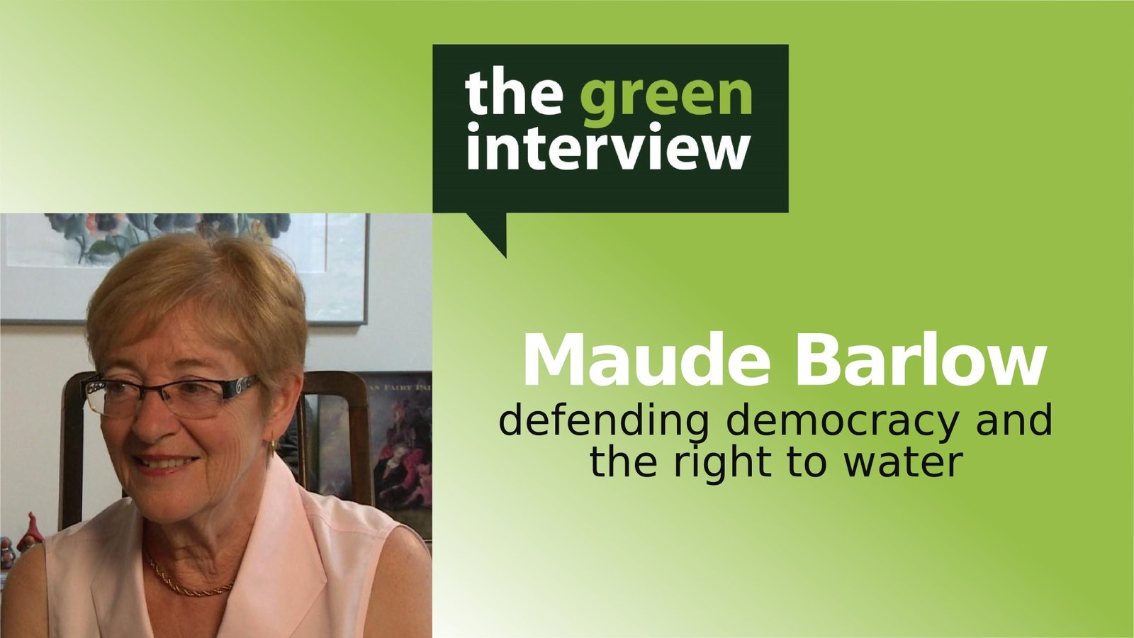 Maude Barlow: Defending Democracy and the Right to Water