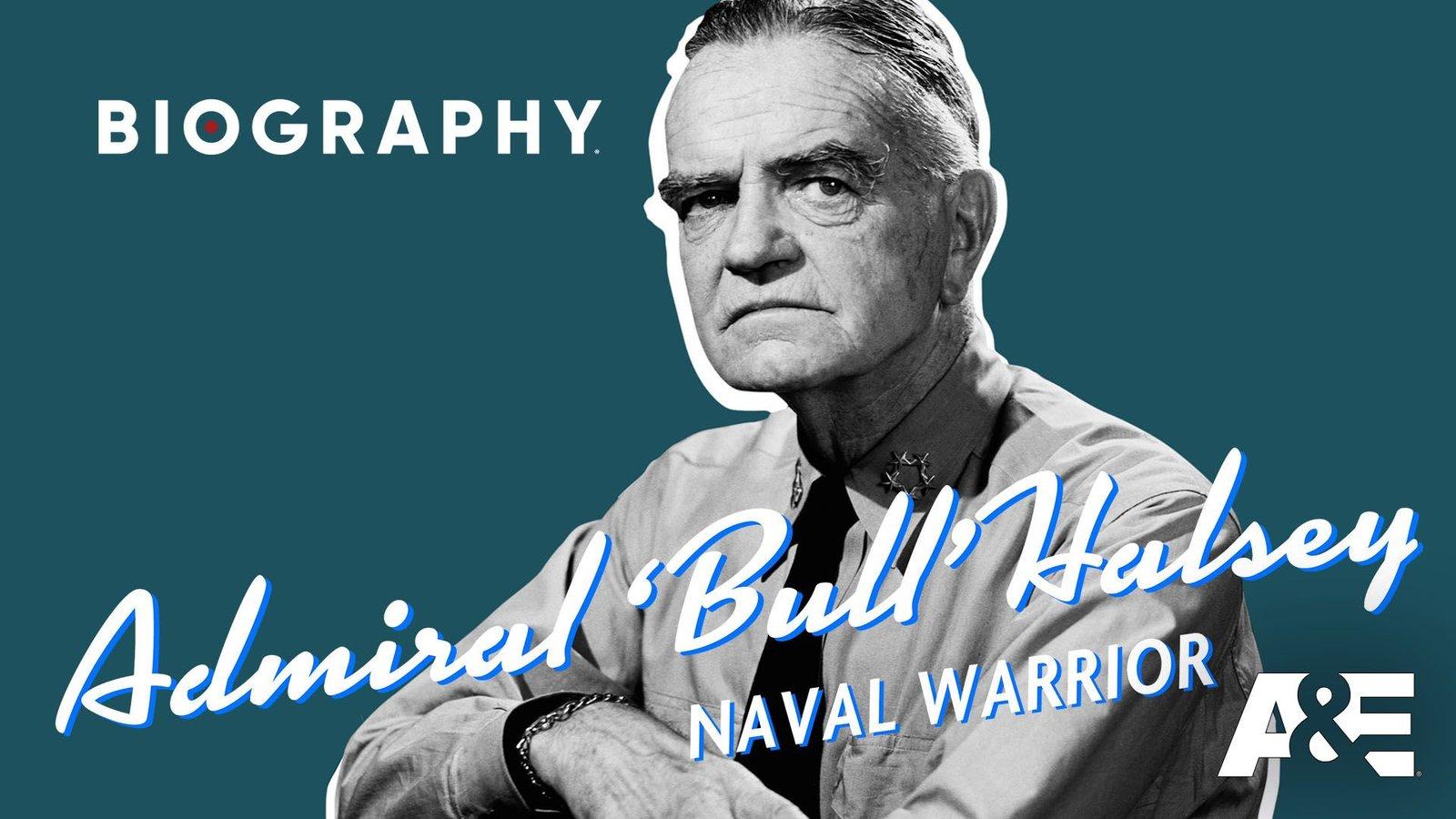 "Admiral ""Bull"" Halsey: Naval Warrior"