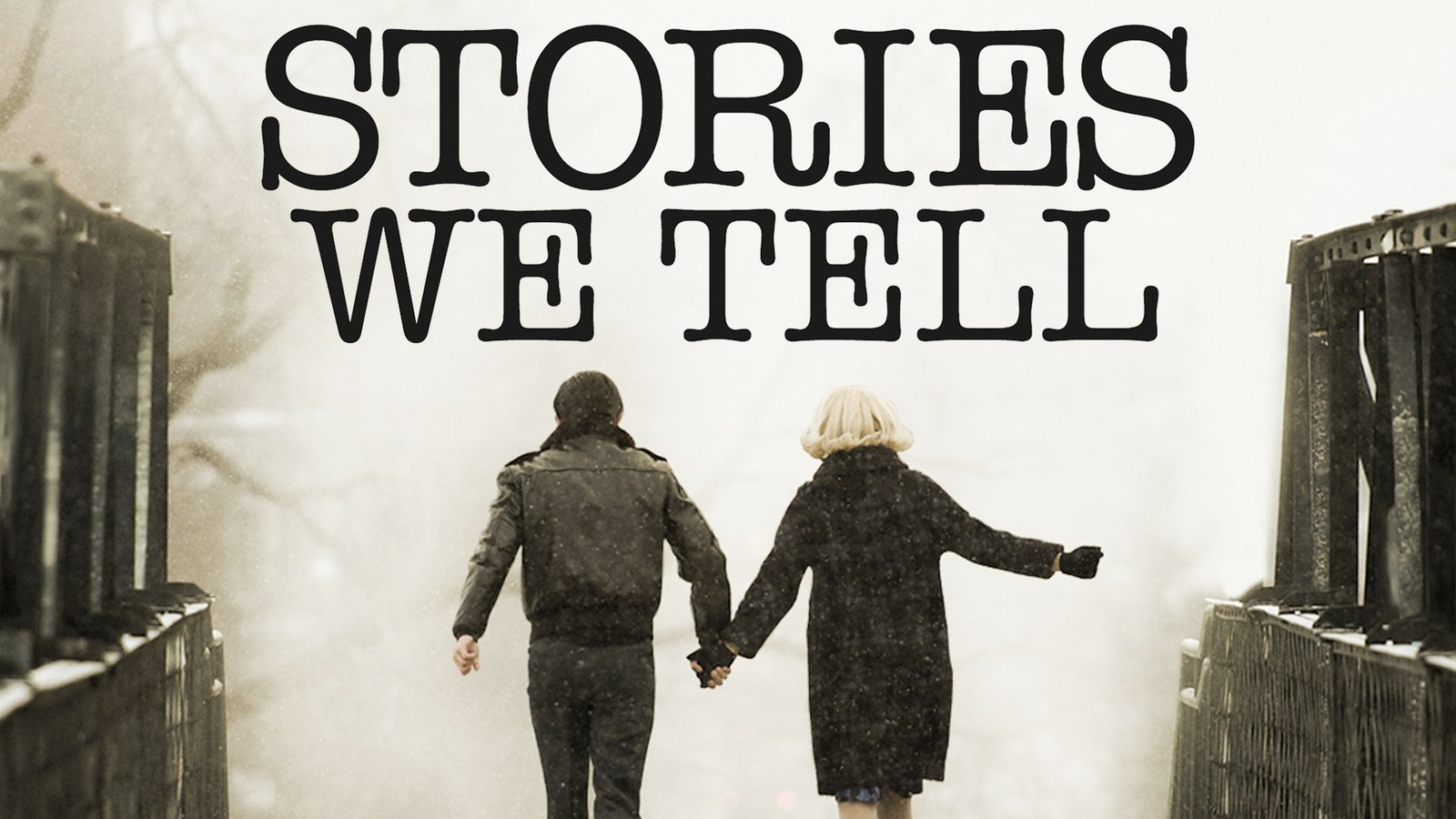 Stories We Tell - Finding the Truth at the Core of a Family of Storytellers