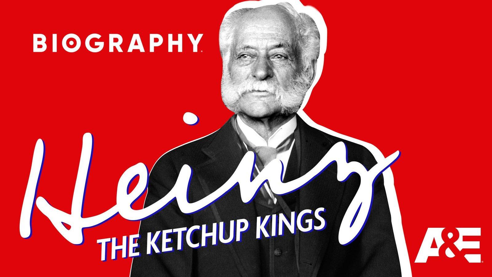 Heinz: The Ketchup Kings