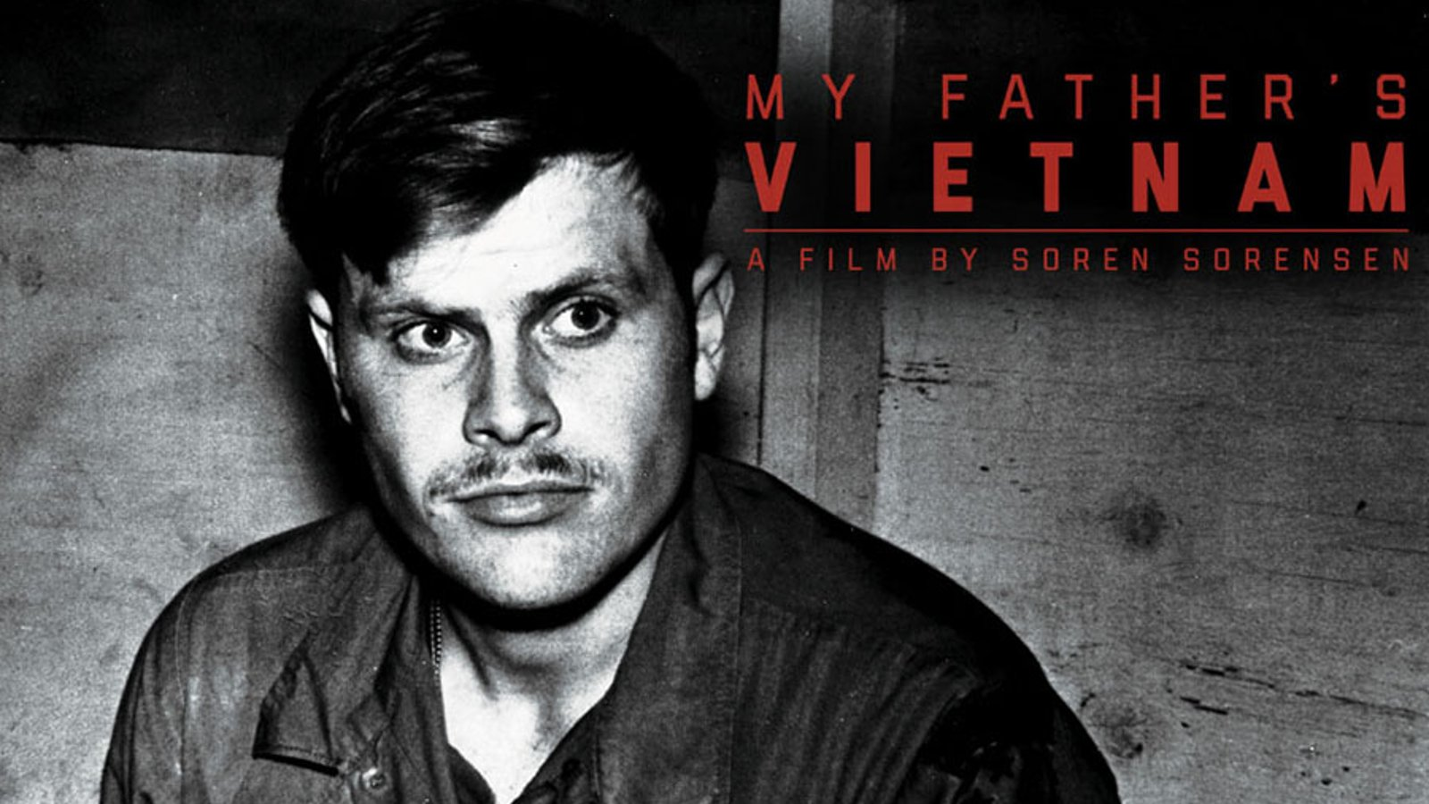 My Father's Vietnam - The Psychological Burdens of War