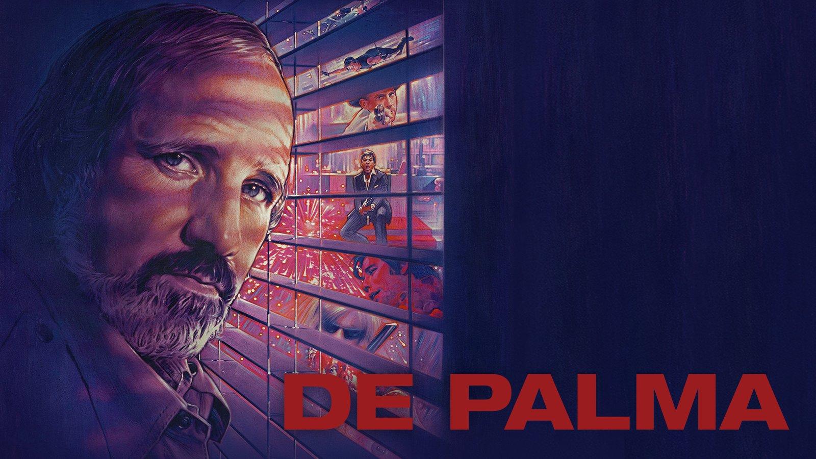 De Palma - The Work of Director and Screenwriter Brian De Palma