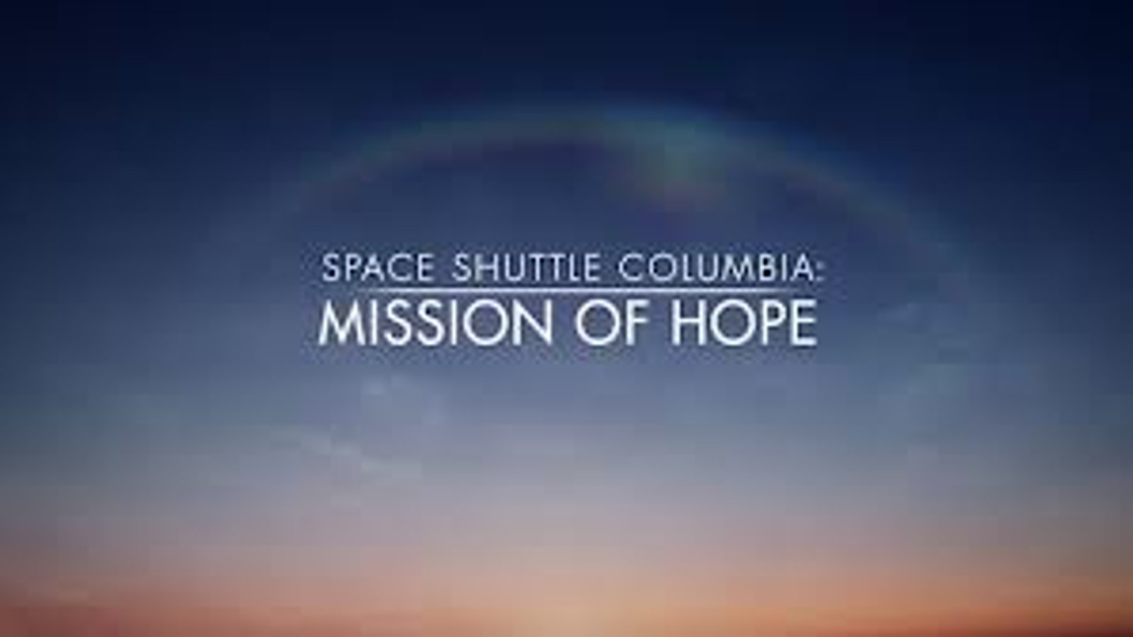 Space Shuttle Columbia - Mission of Hope
