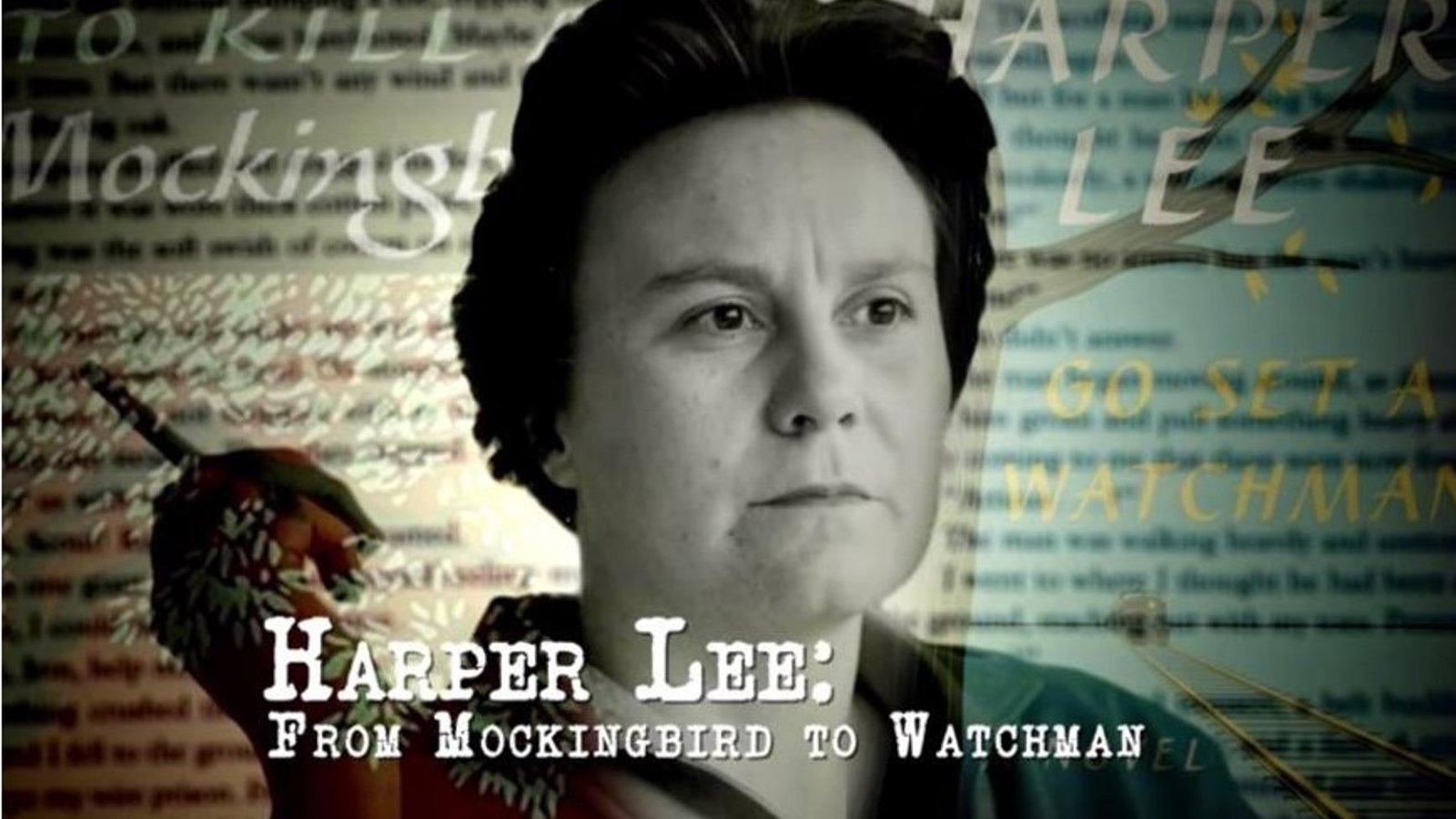 Harper Lee: From Mockingbird to Watchman