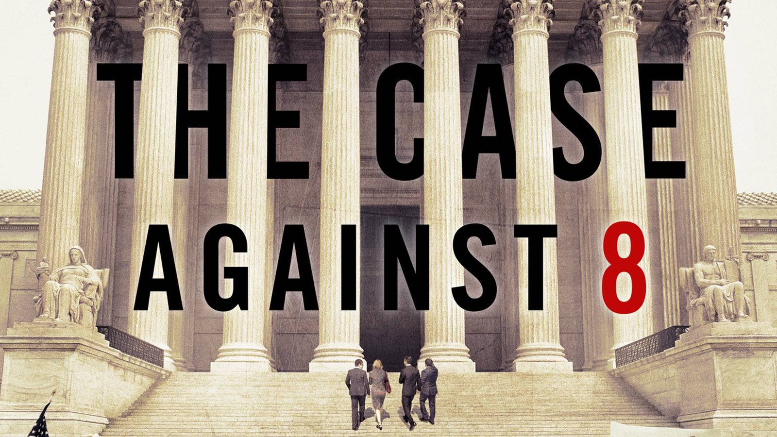 The Case Against 8 - Following Gay Marriage Rights to the Supreme Court