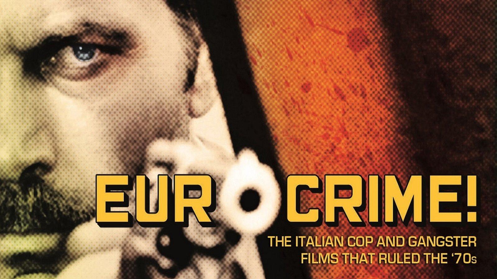 Eurocrime! - Italian Crime Cinema of the 1970s