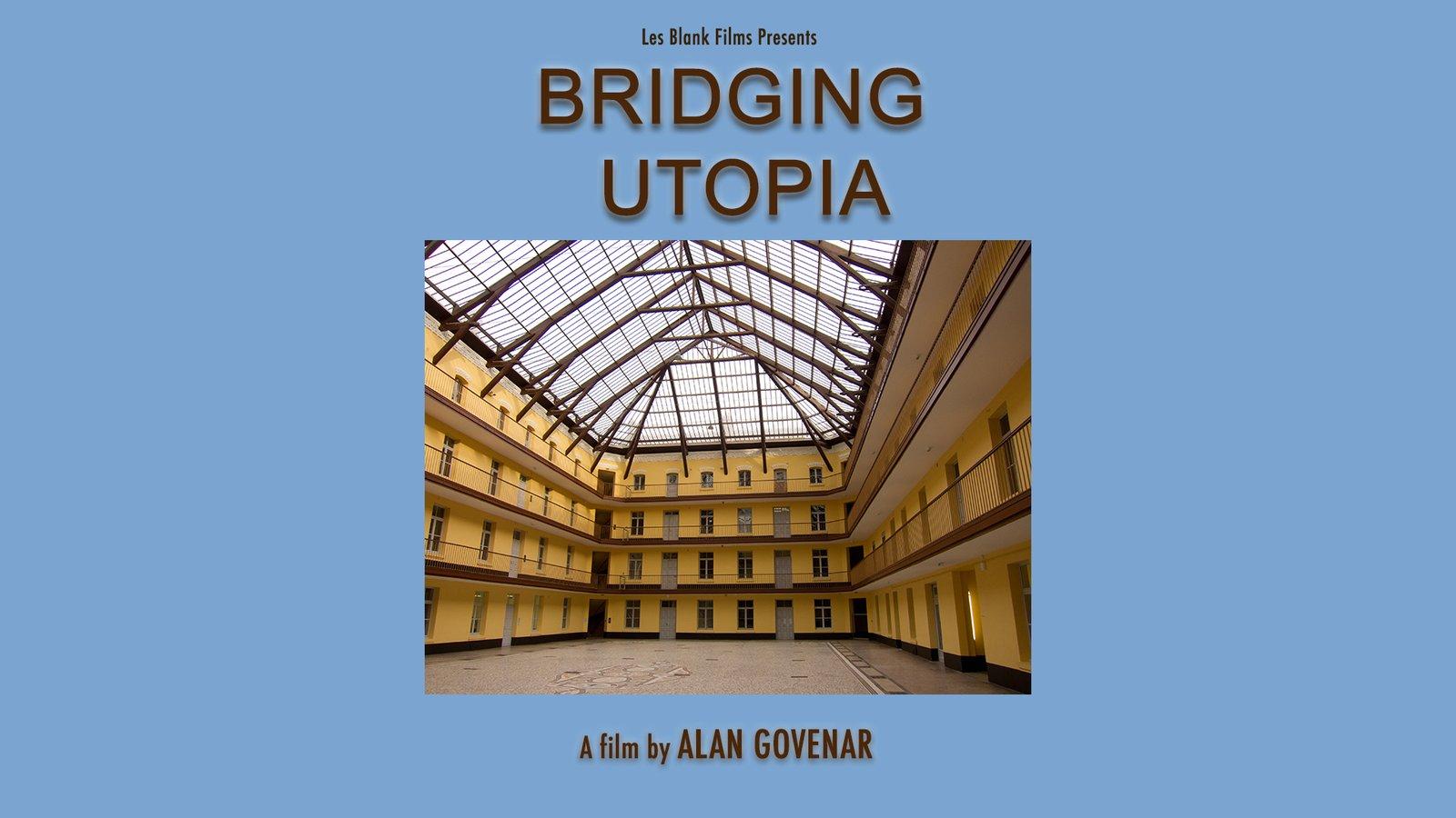Bridging Utopia - Two Utopian Experiments