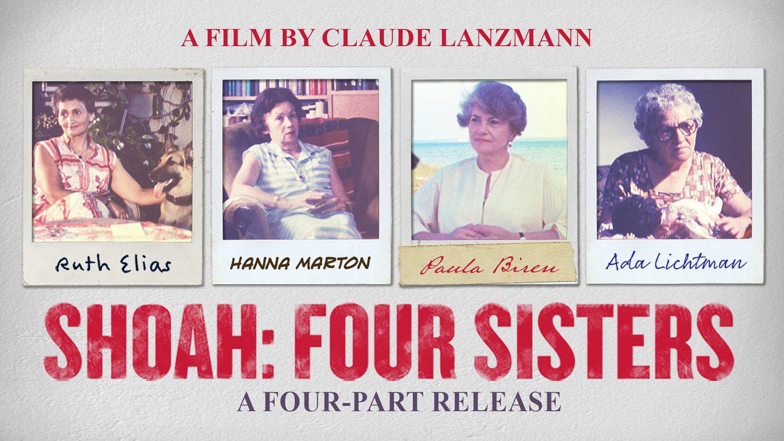 Shoah: Four Sisters - Holocaust Survivors Tell Their Stories