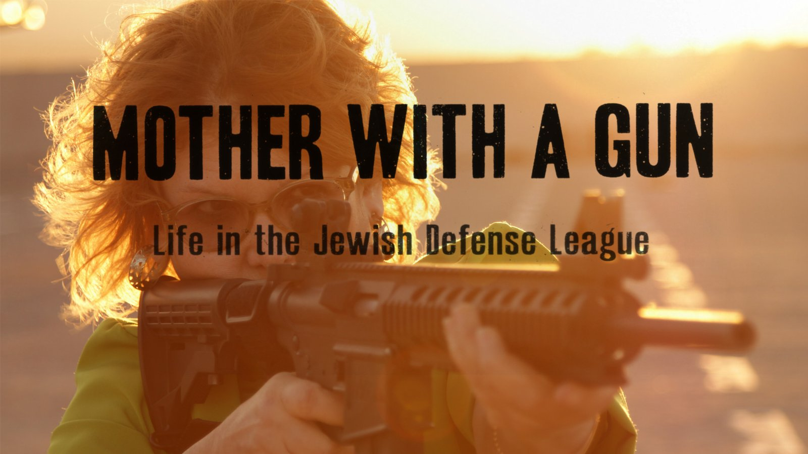 Mother with a Gun - Life in the Jewish Defense League