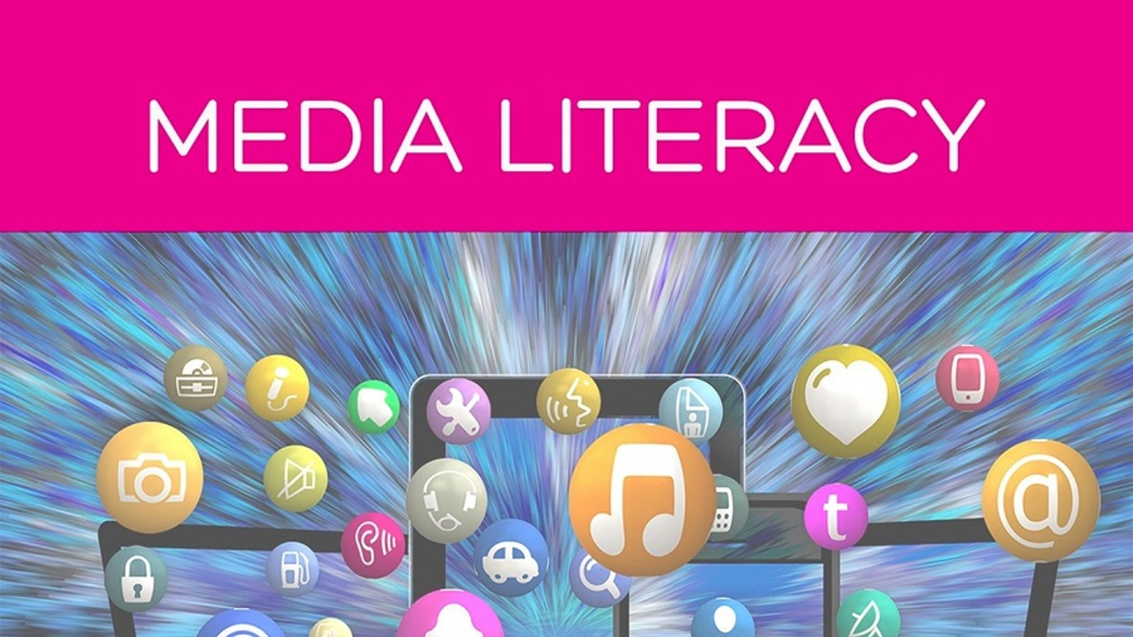Media Literacy: Media Ethics