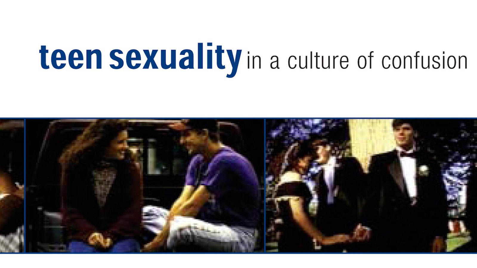 Teen Sexuality in a Culture of Confusion