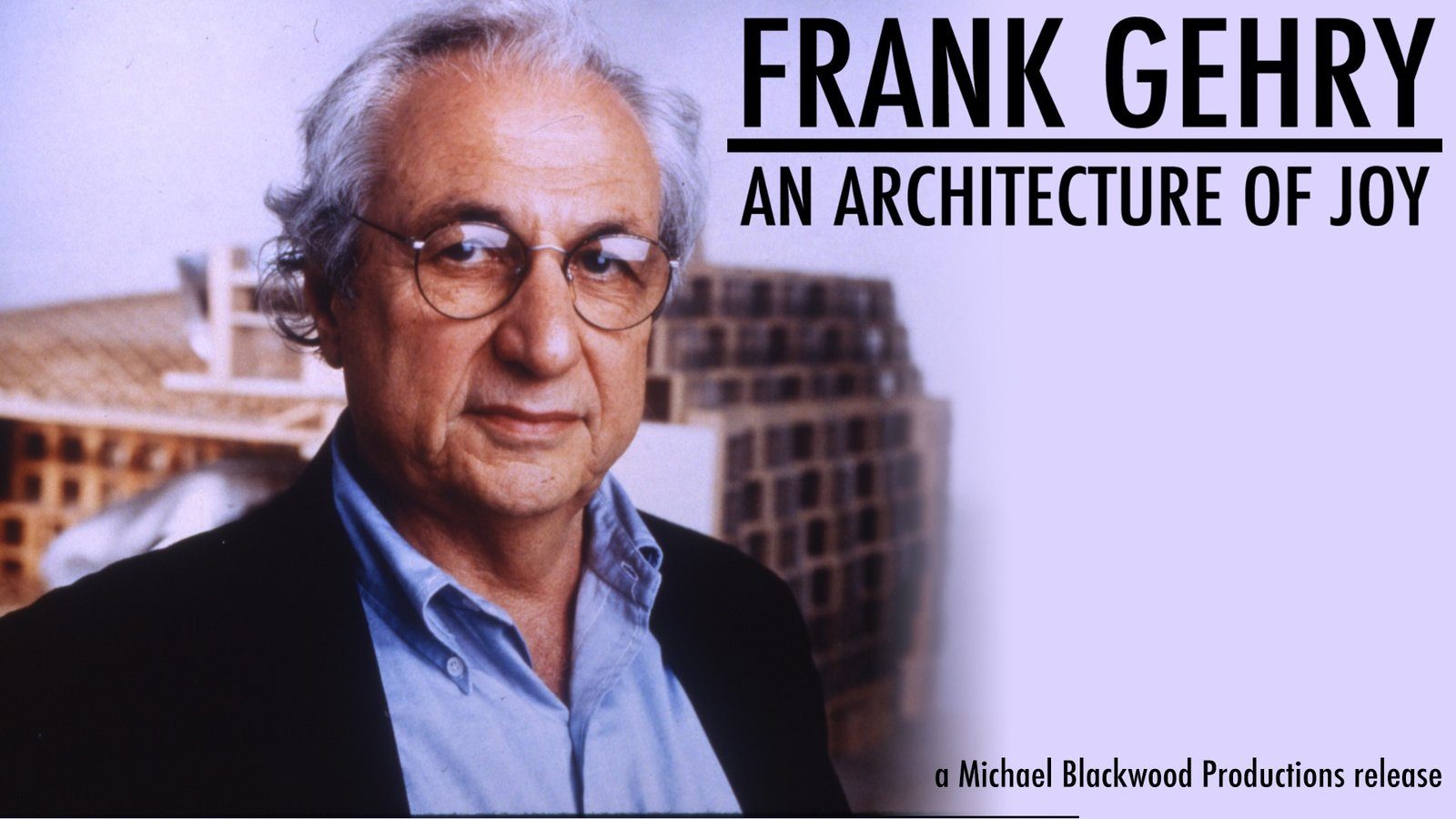Frank Gehry - An Architecture of Joy