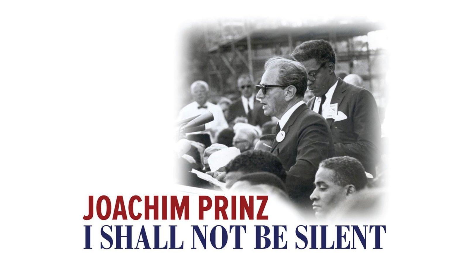 Joachim Prinz: I Shall Not Be Silent