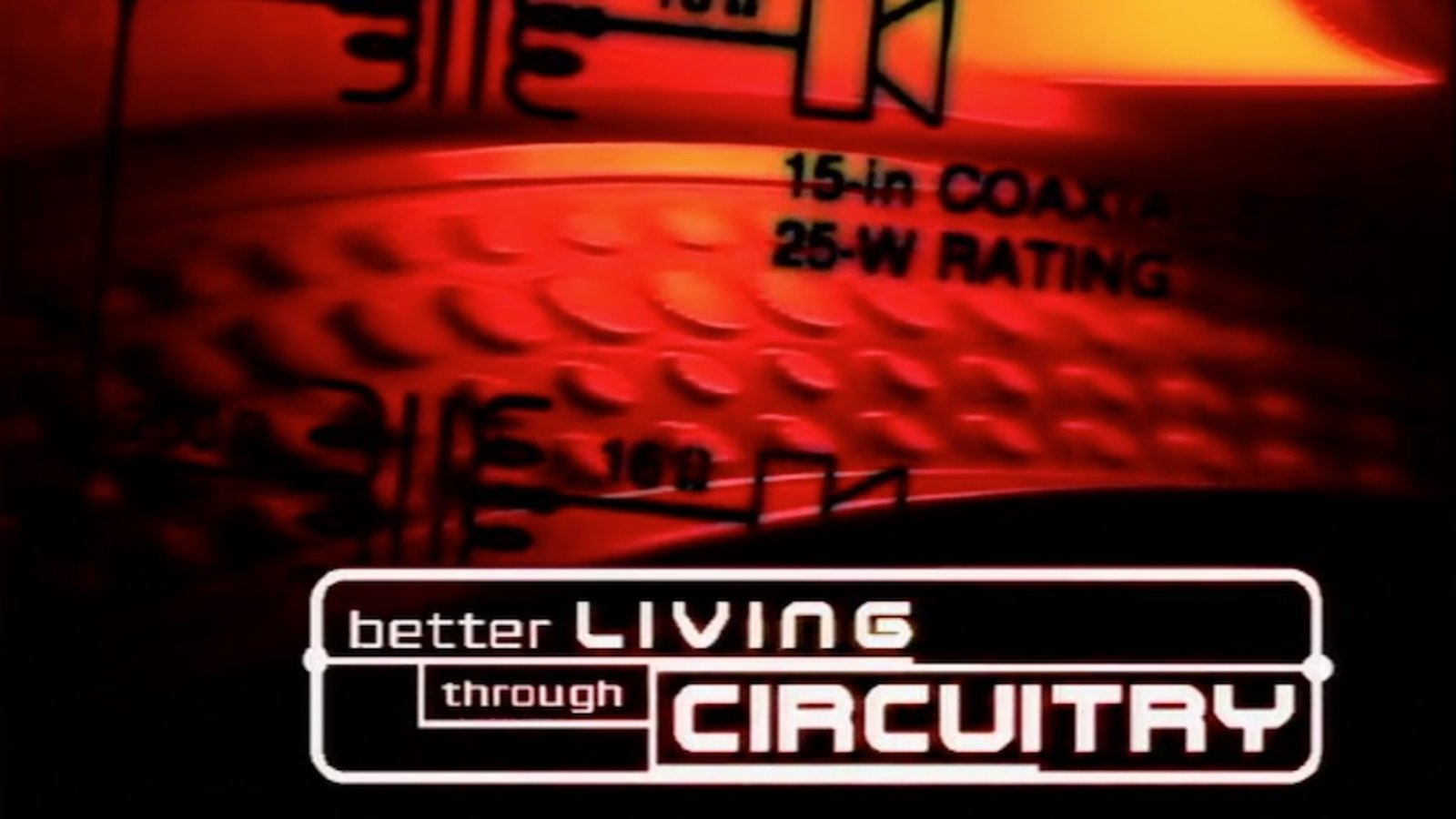 Better Living Through Circuitry - Rave Club Culture