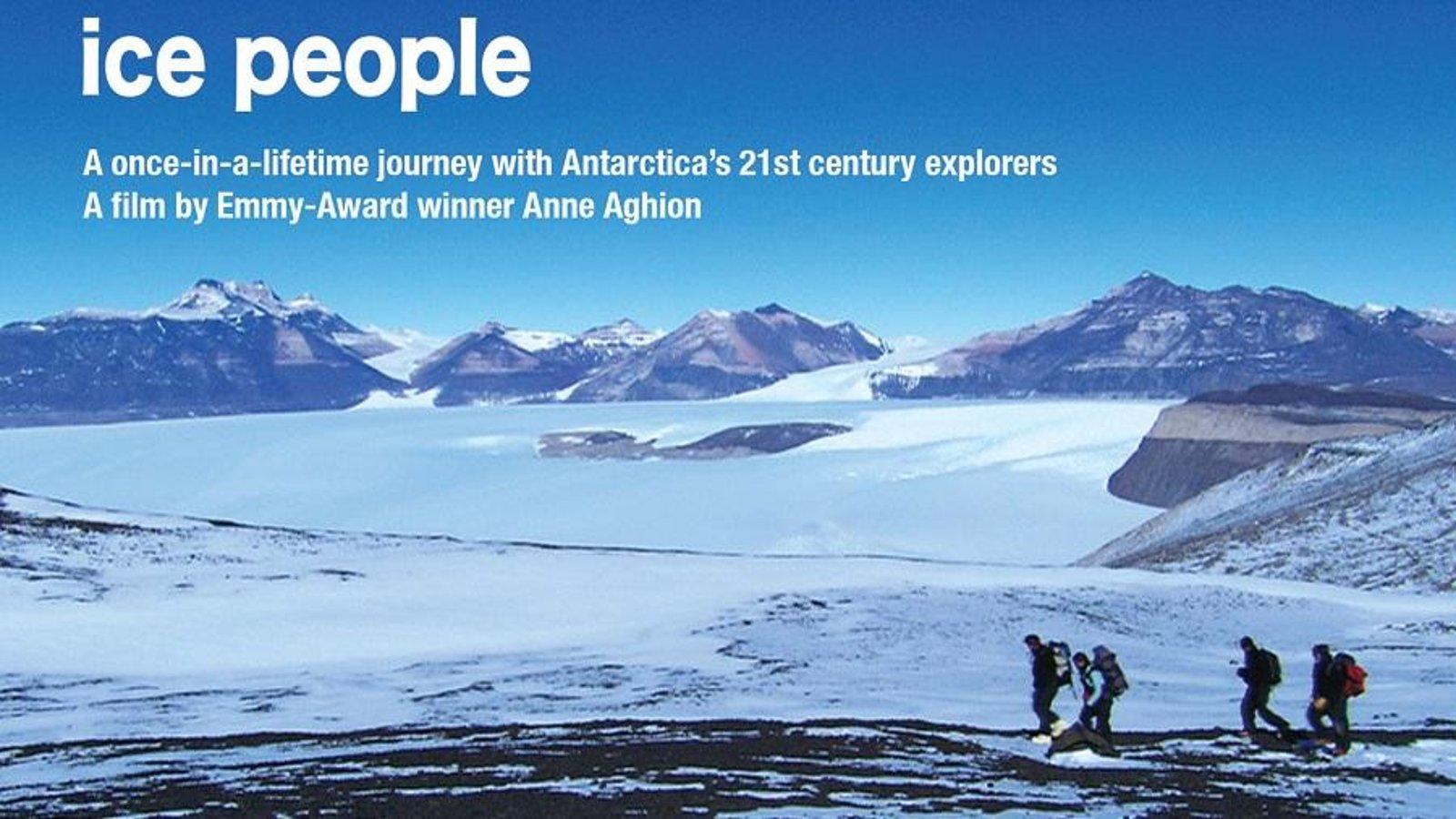Ice People - Following Antarctica's 21st Century Explorers