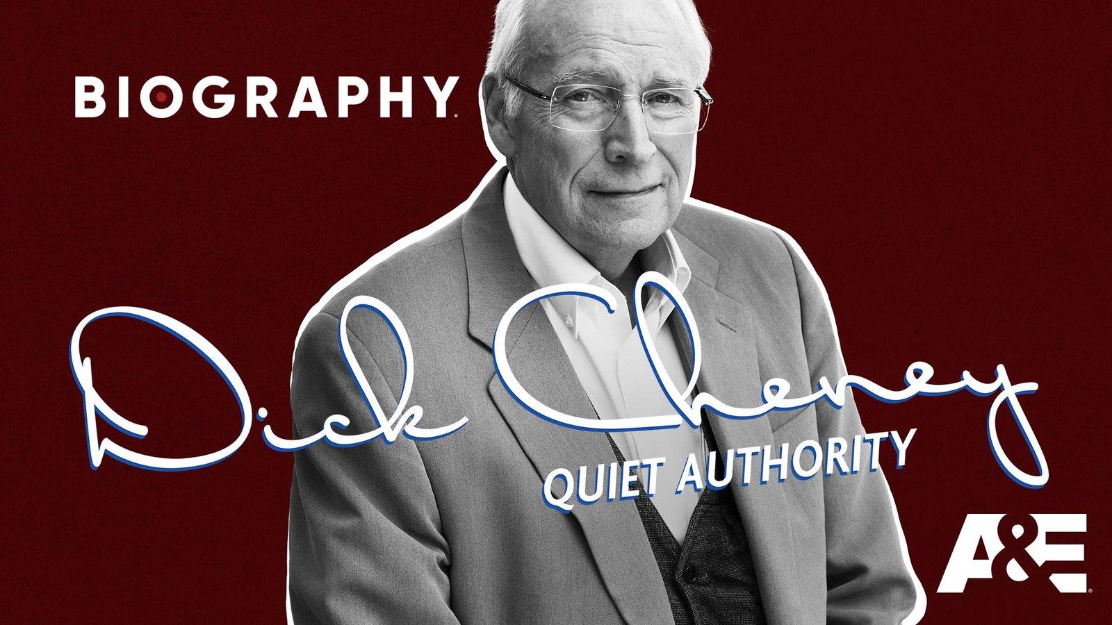 Dick Cheney: Quiet Authority