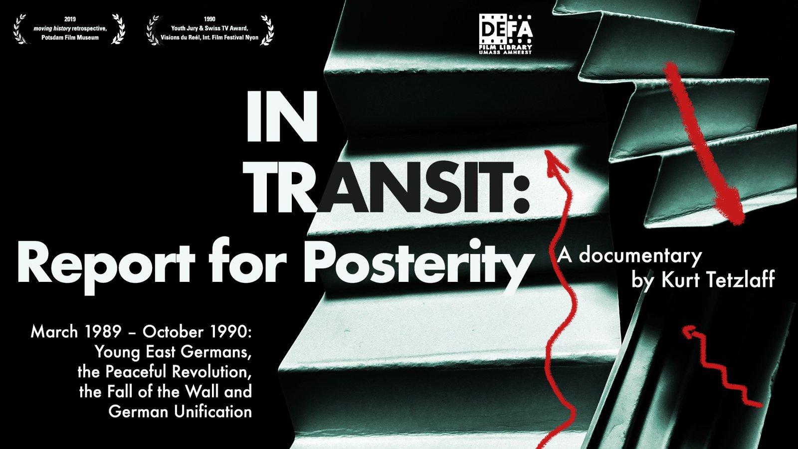In Transit: Report for Posterity - Im Durchgang – Protokoll für das Gedächtnis