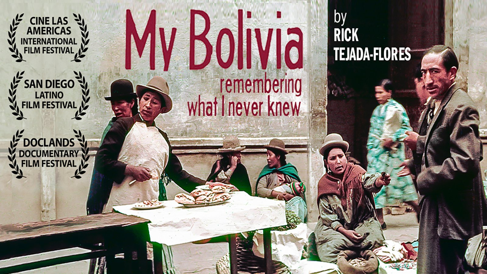 My Bolivia: Remembering What I Never Knew - My Bolivia: Remembering What I knew