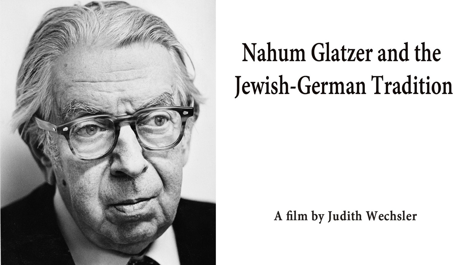 Nahum Glatzer and the German-Jewish Tradition - The Life and Work of a Judaic Scholar