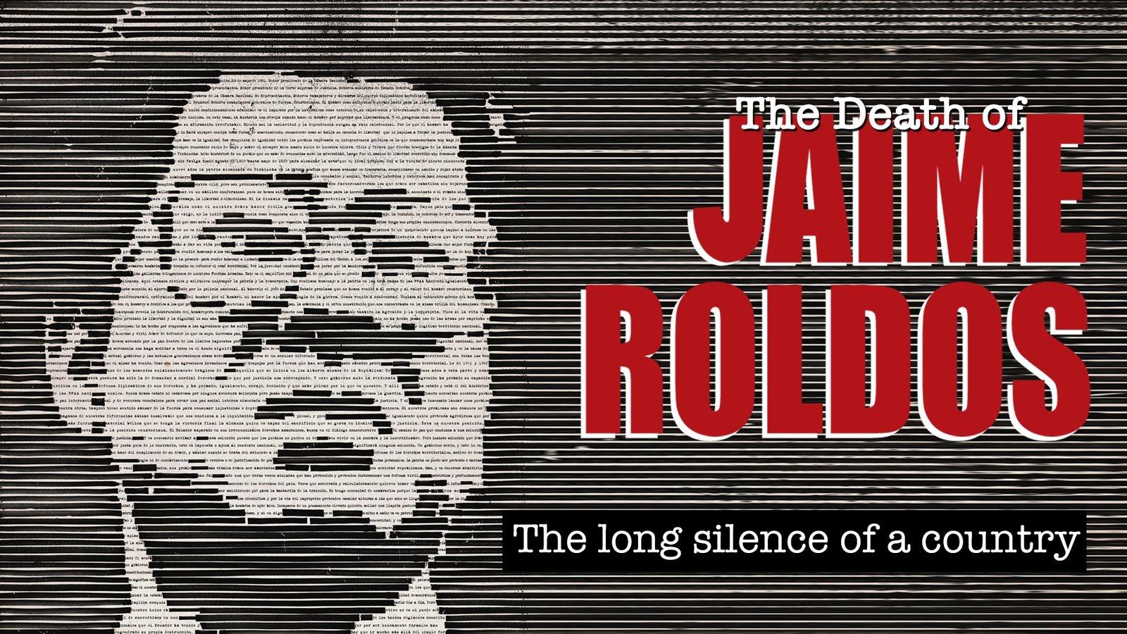 The Death of Jaime Roldós - Investigating the Suspicious Death of an Ecuadorian President