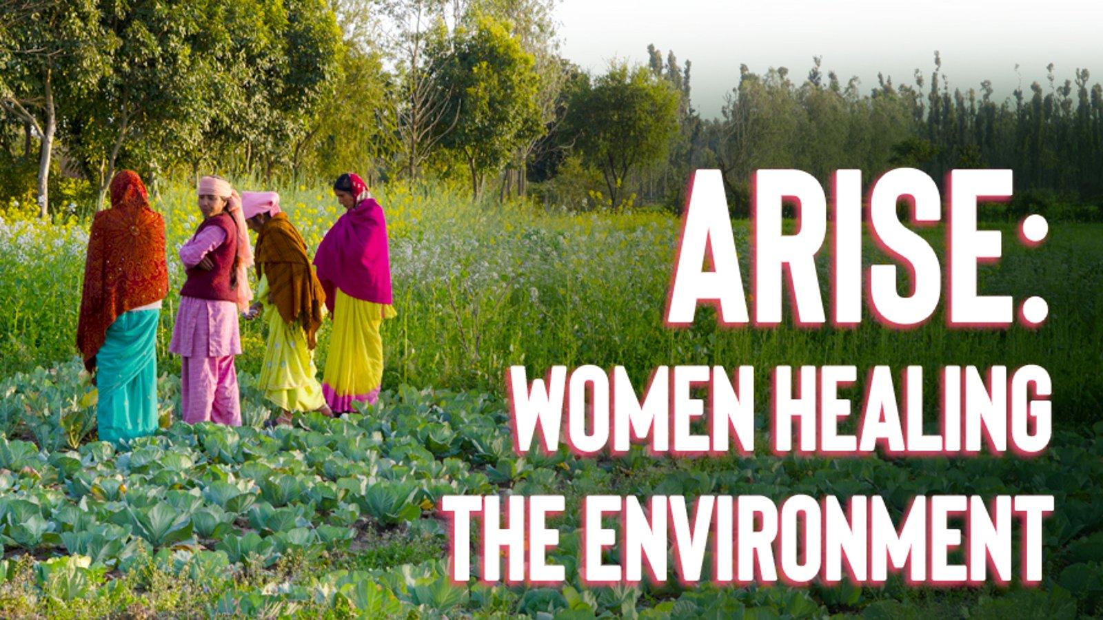 Arise - Women Healing the Environment