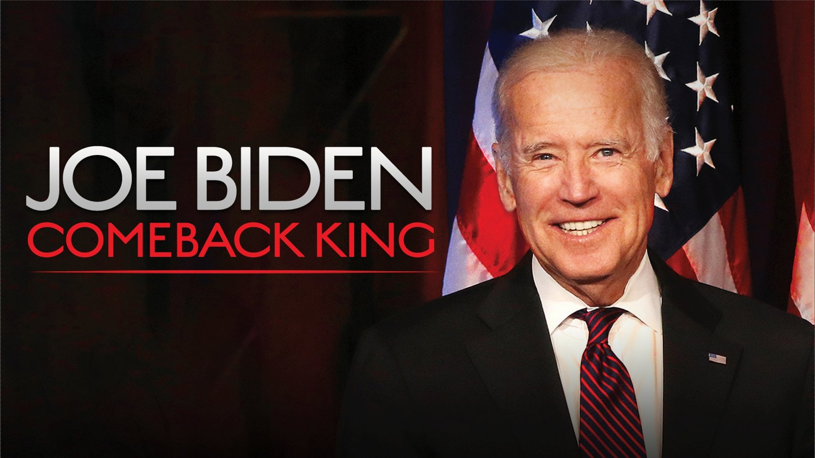 Joe Biden: Comeback King