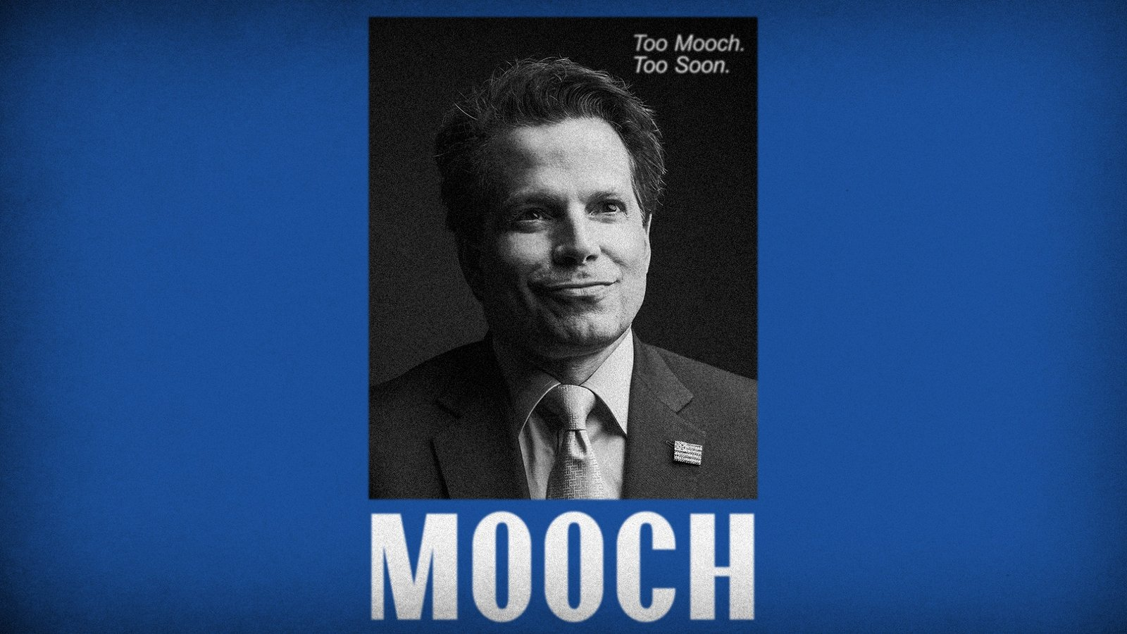 """Mooch - The Story of Anthony """"The Mooch"""" Scaramucci"""