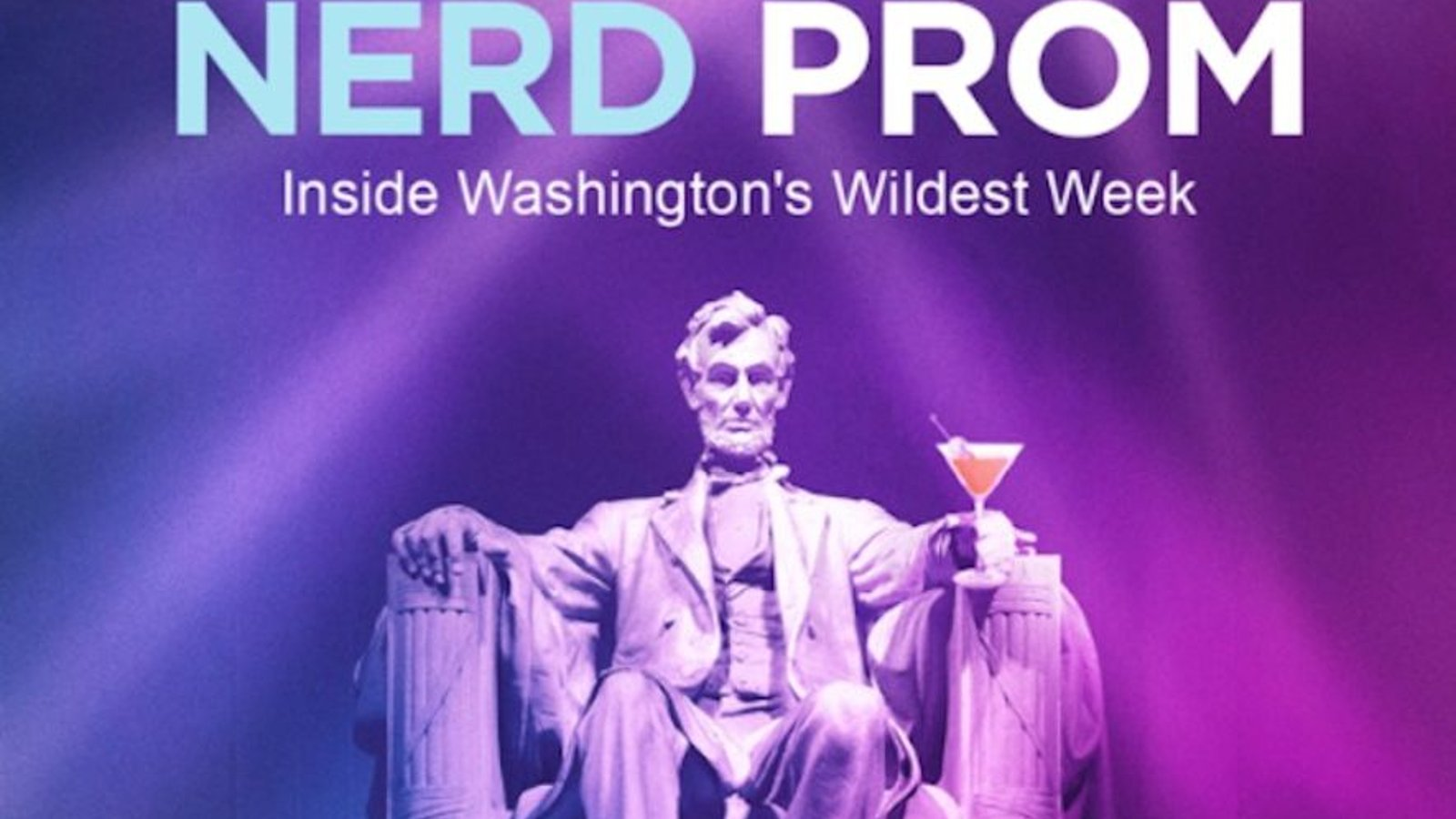Nerd Prom: Inside Washington's Wildest Week