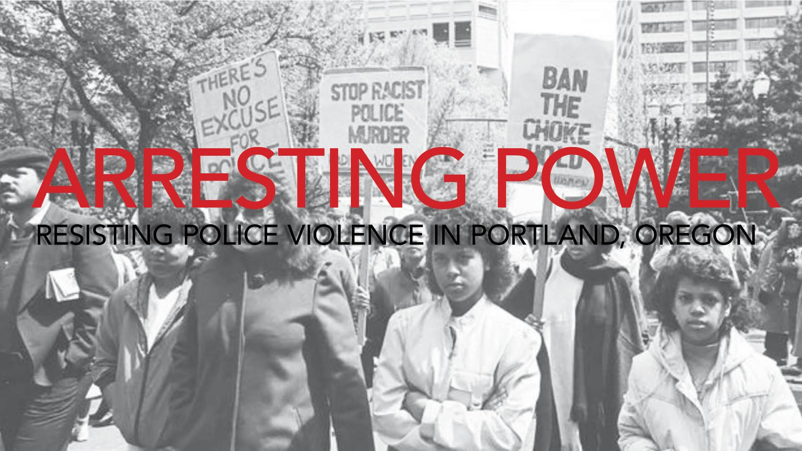 Arresting Power - Resisting Police Violence in Oregon