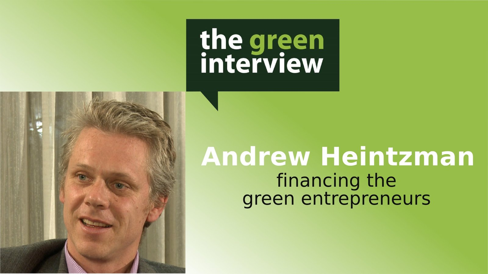Andrew Heintzman: Financing the Green Entrepreneurs