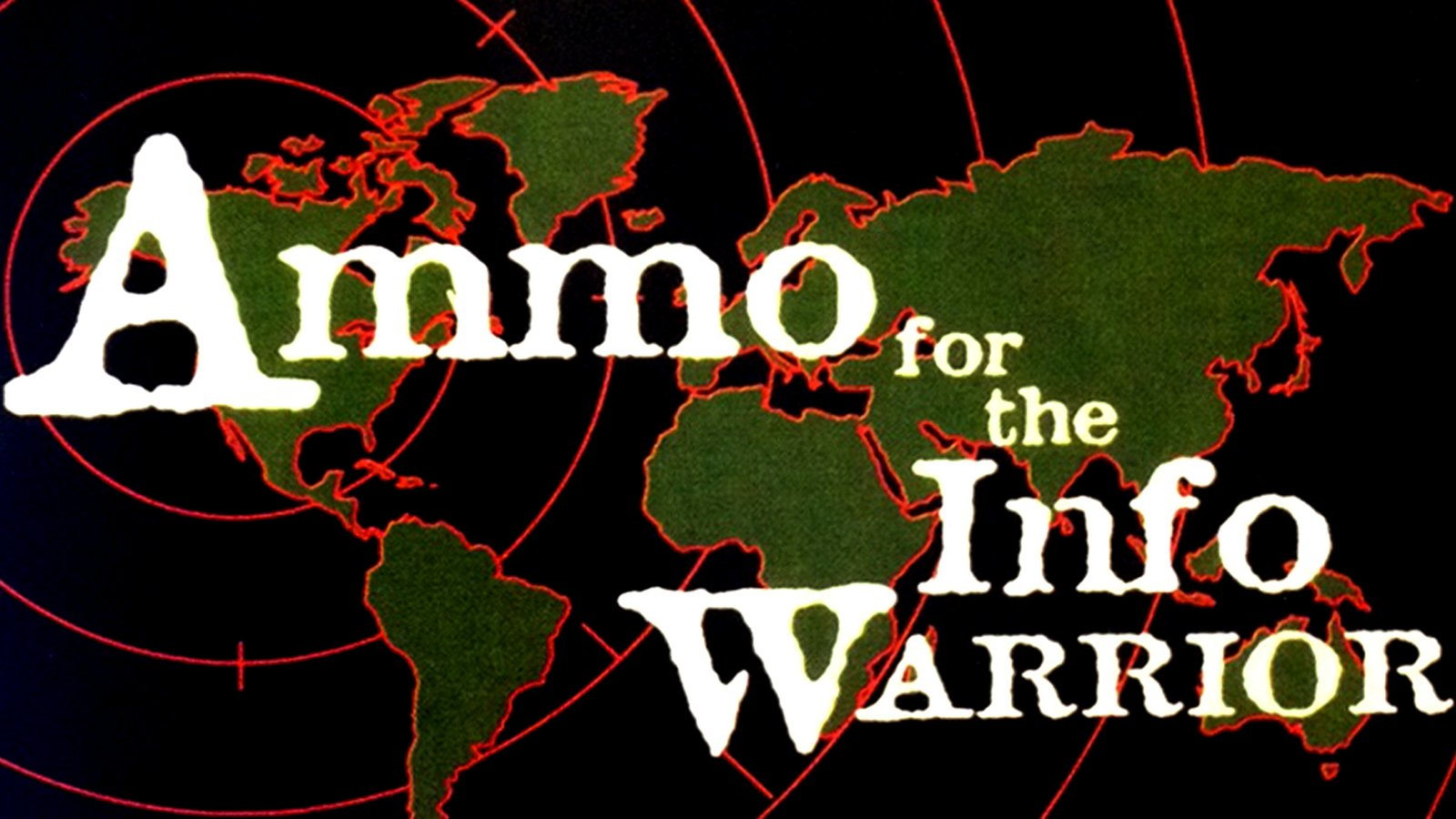 Ammo For The Info Warrior