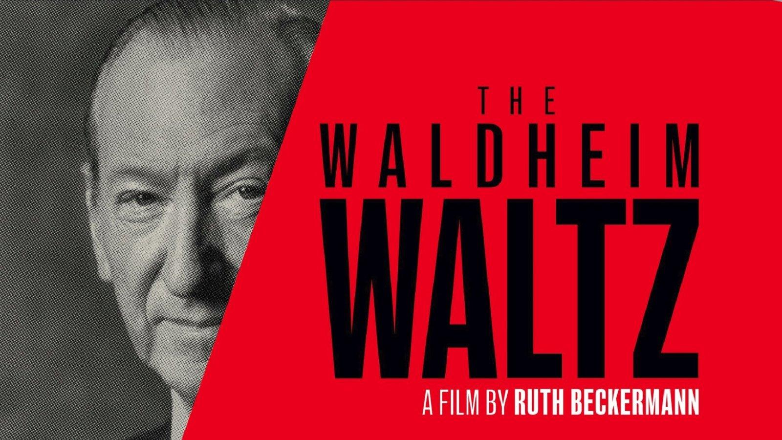 The Waldheim Waltz - Investigating Former UN Secretary General Kurt Waldheim