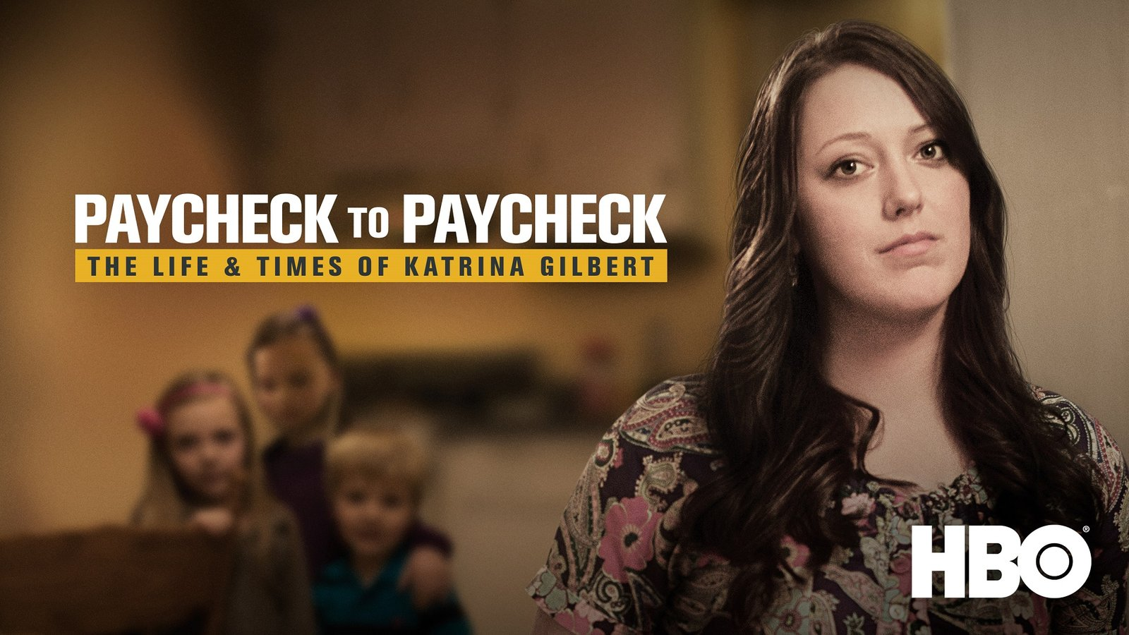 Paycheck to Paycheck - The Life & Times of Katrina Gilbert