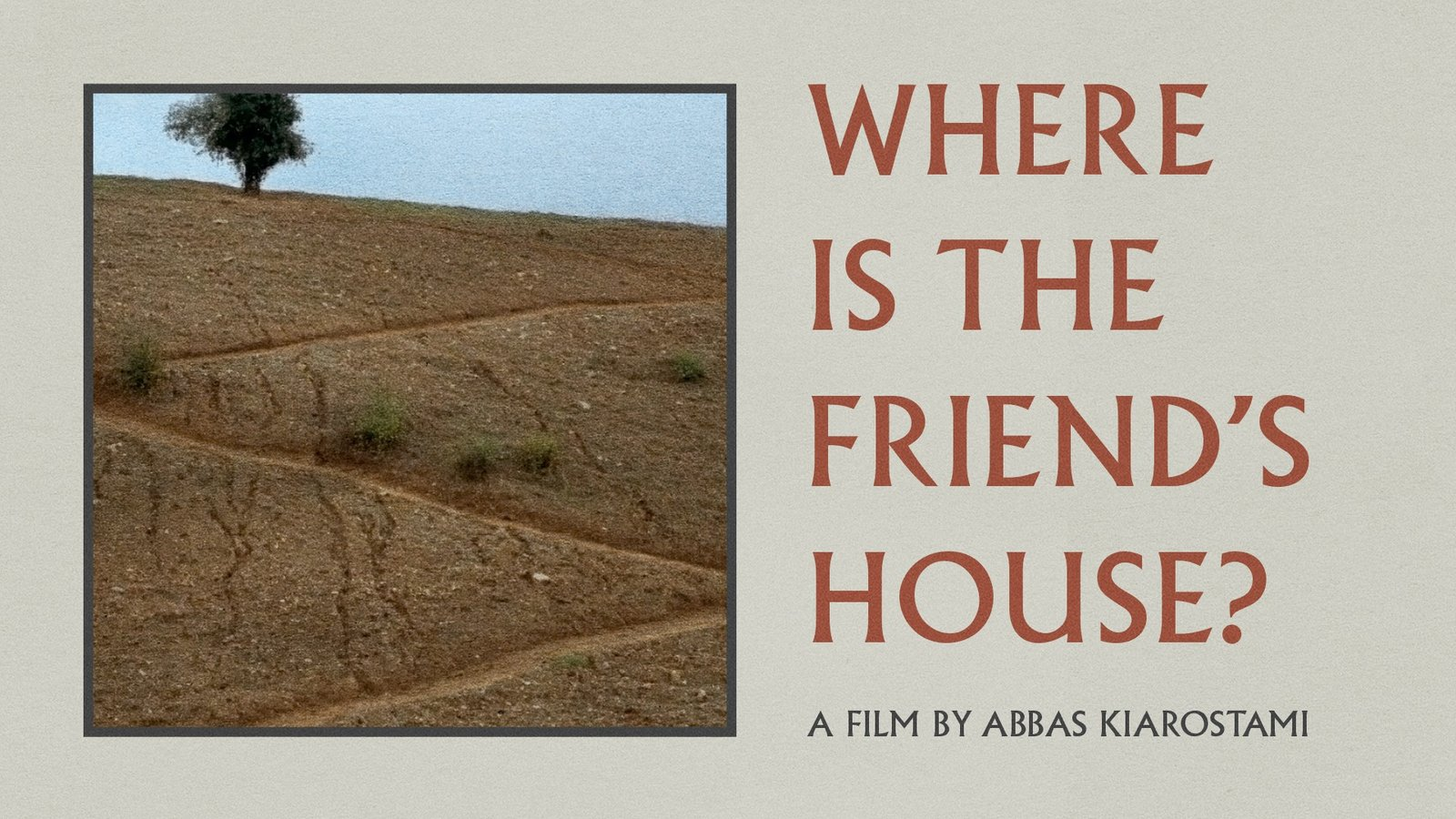 Where Is the Friend's House?