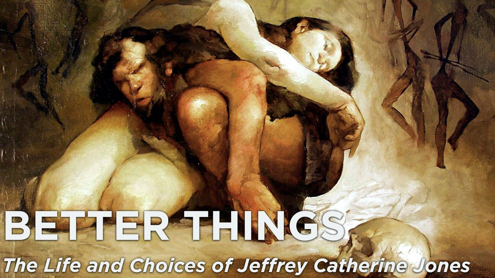 Better Things - The Life and Choices of Jeffrey Catherine Jones