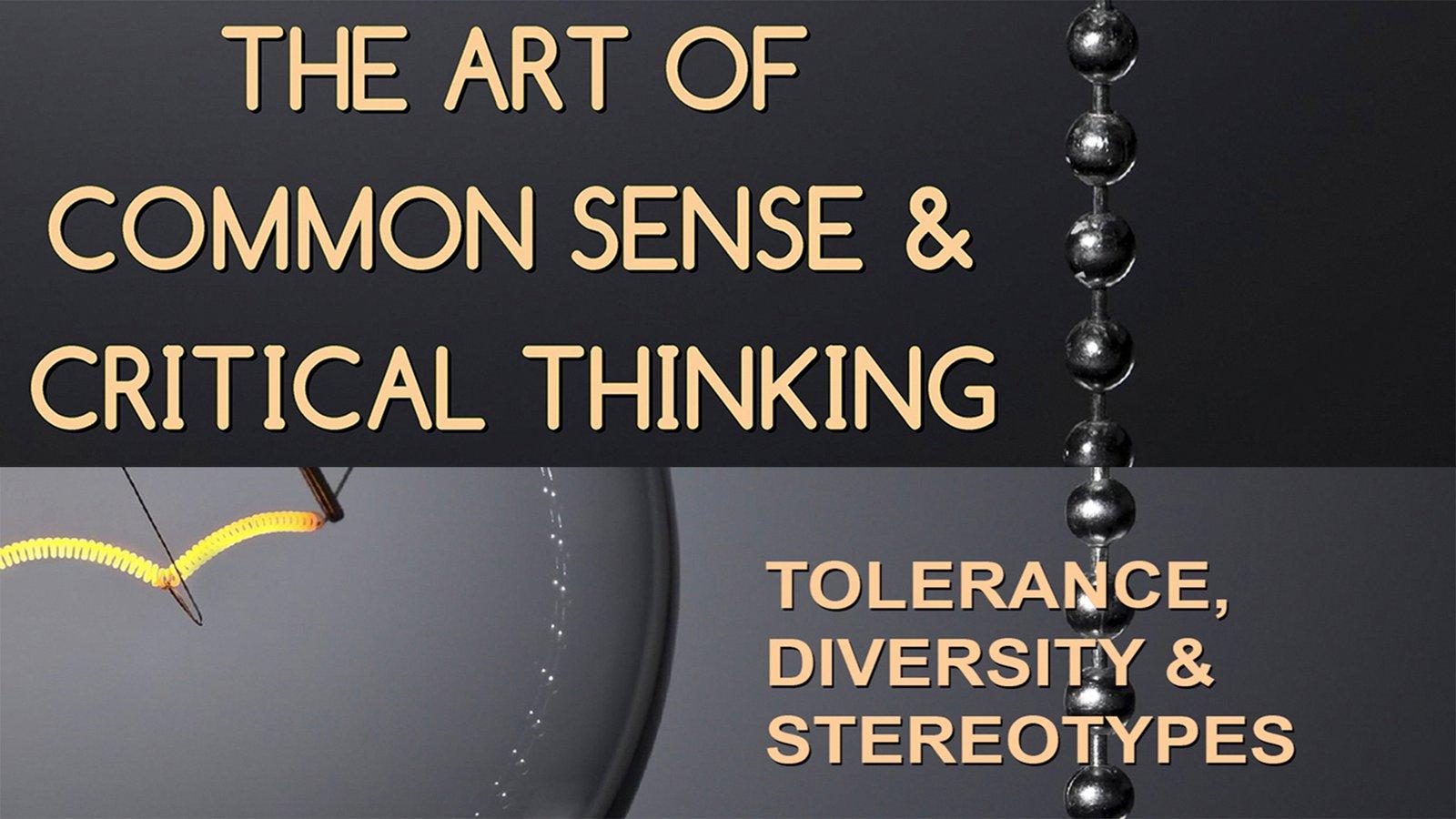 Employee Training The Art of Common Sense & Critical Thinking: Tolerance, Diversity & Stereotypes