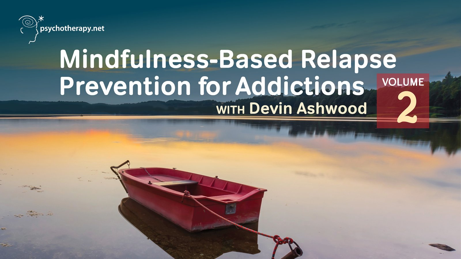 Mindfulness-Based Relapse Prevention for Addictions Volume II