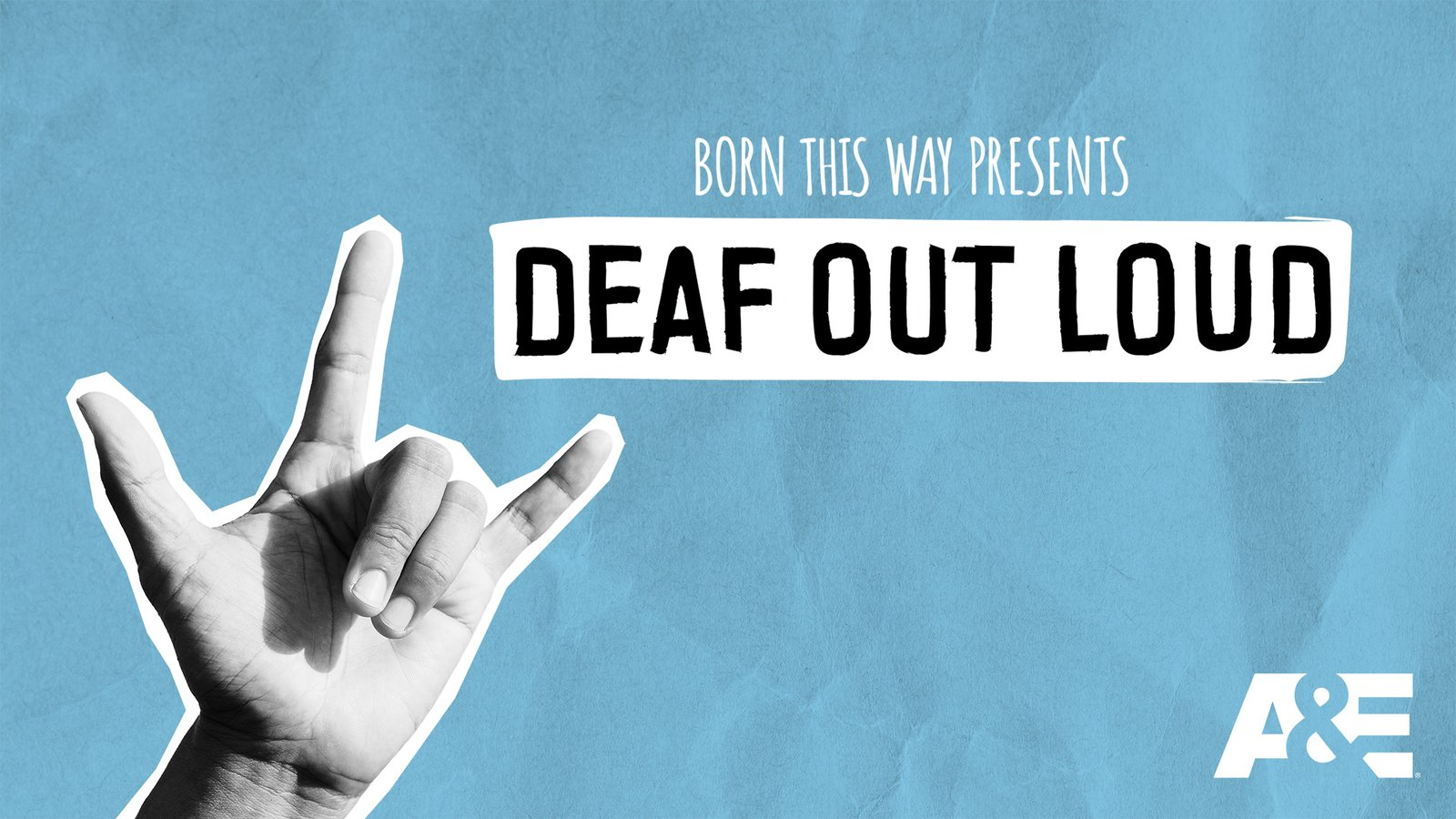 Born This Way Presents: Deaf Out Loud