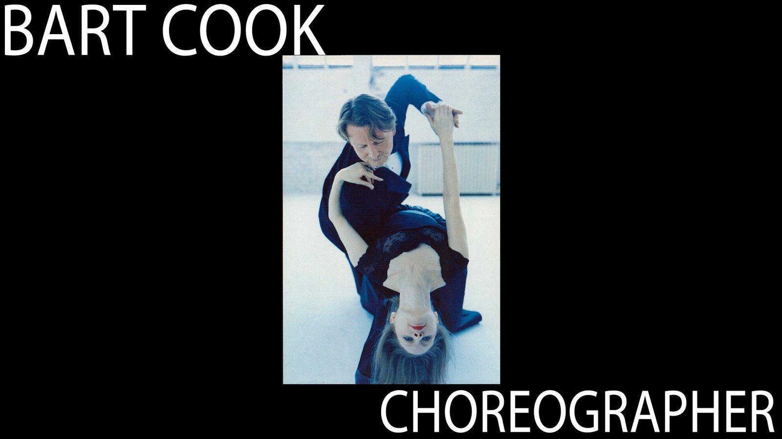 Bart Cook: Choreographer