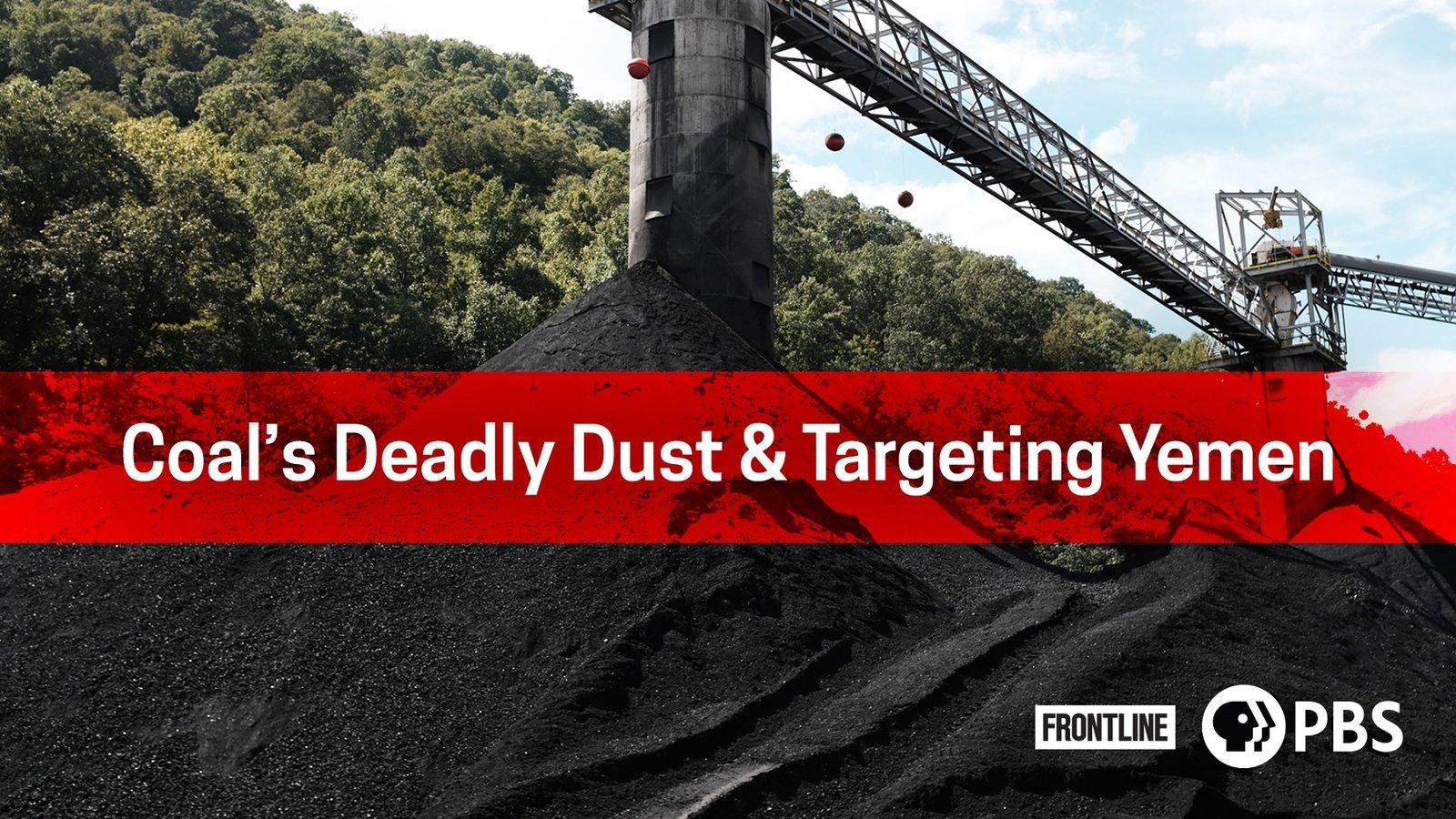 Frontline: Coal's Deadly Dust / Targeting Yemen