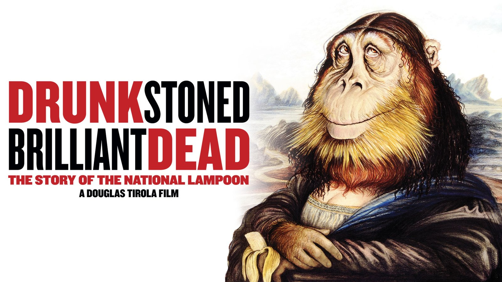Drunk, Stoned, Brilliant, Dead - The Story of the National Lampoon