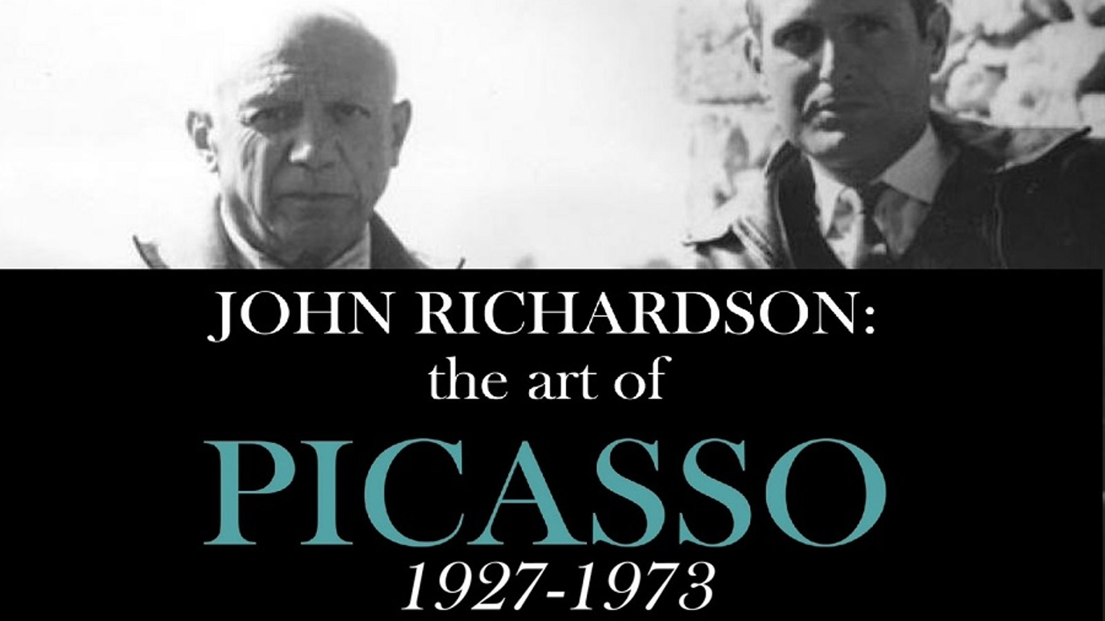John Richardson: The Art of Picasso: 1927-1973