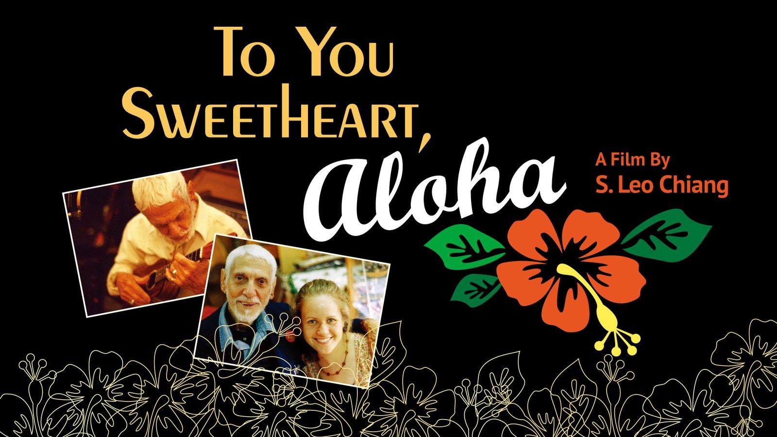 To You Sweetheart, Aloha