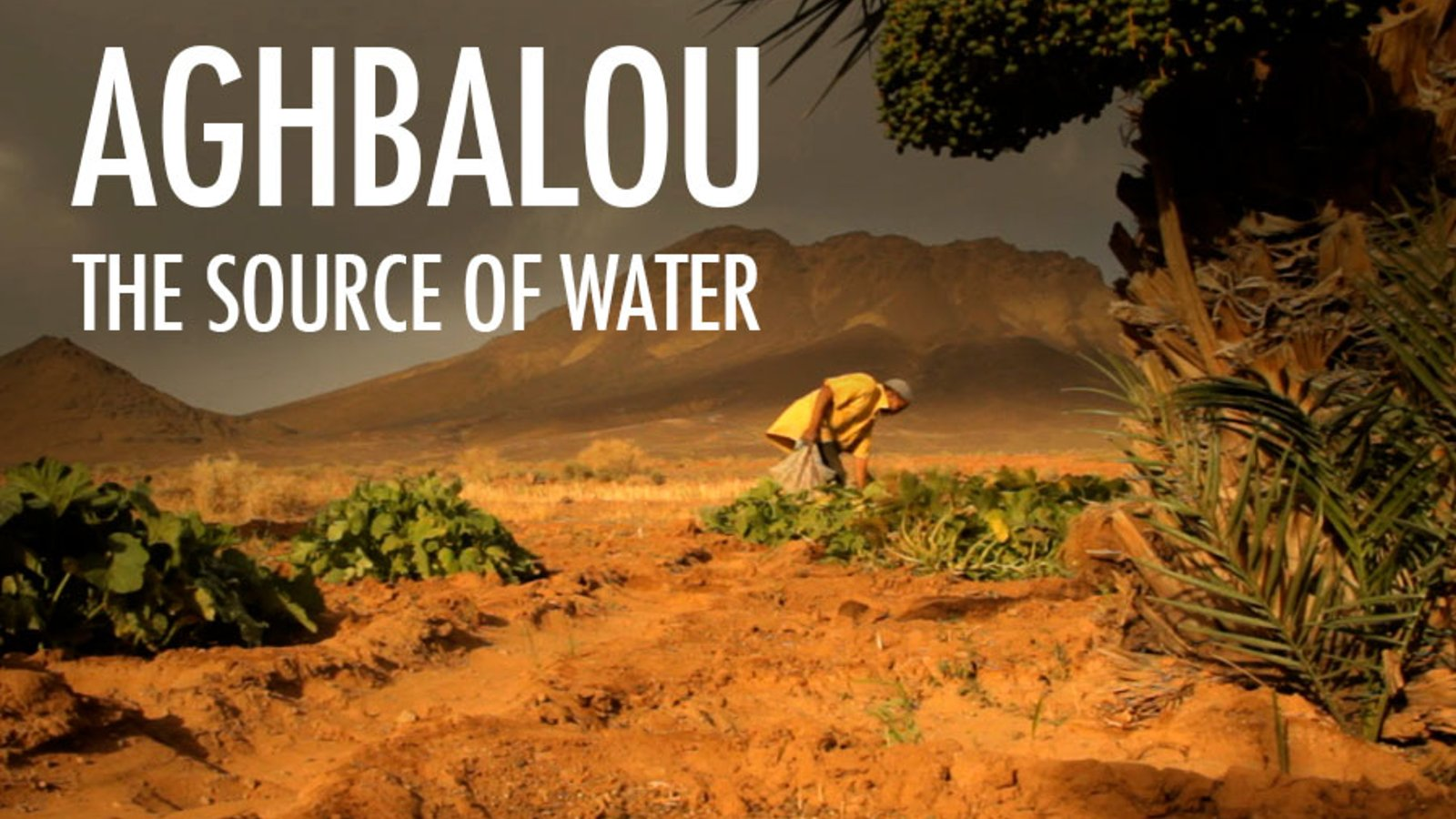 Aghbalou - The Source of Water