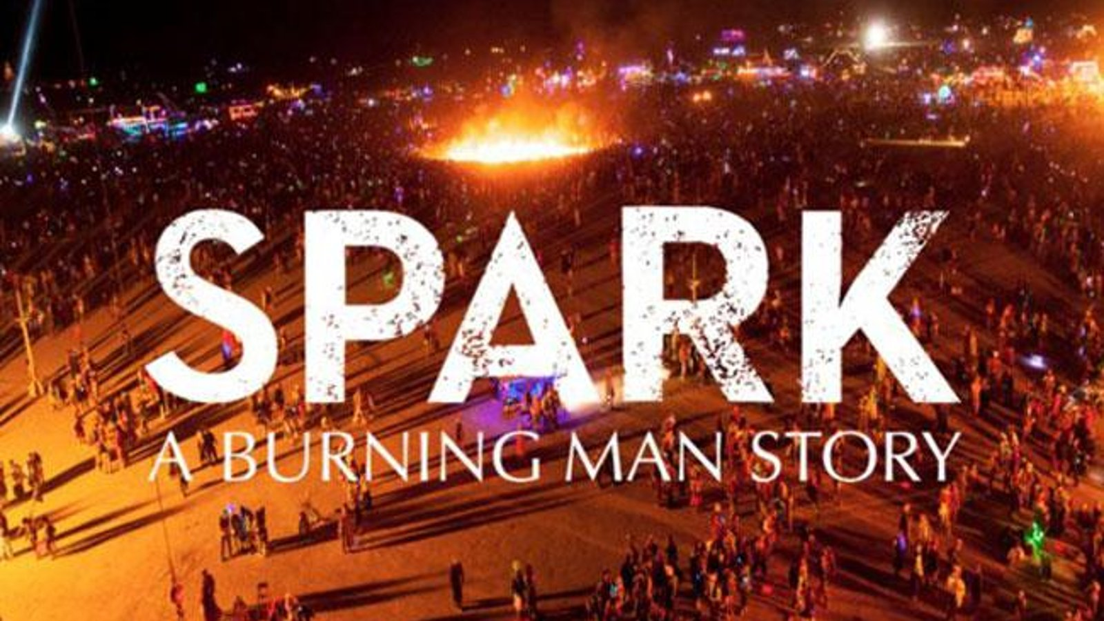 Spark: A Burning Man Story - Organizing the Burning Man Festival