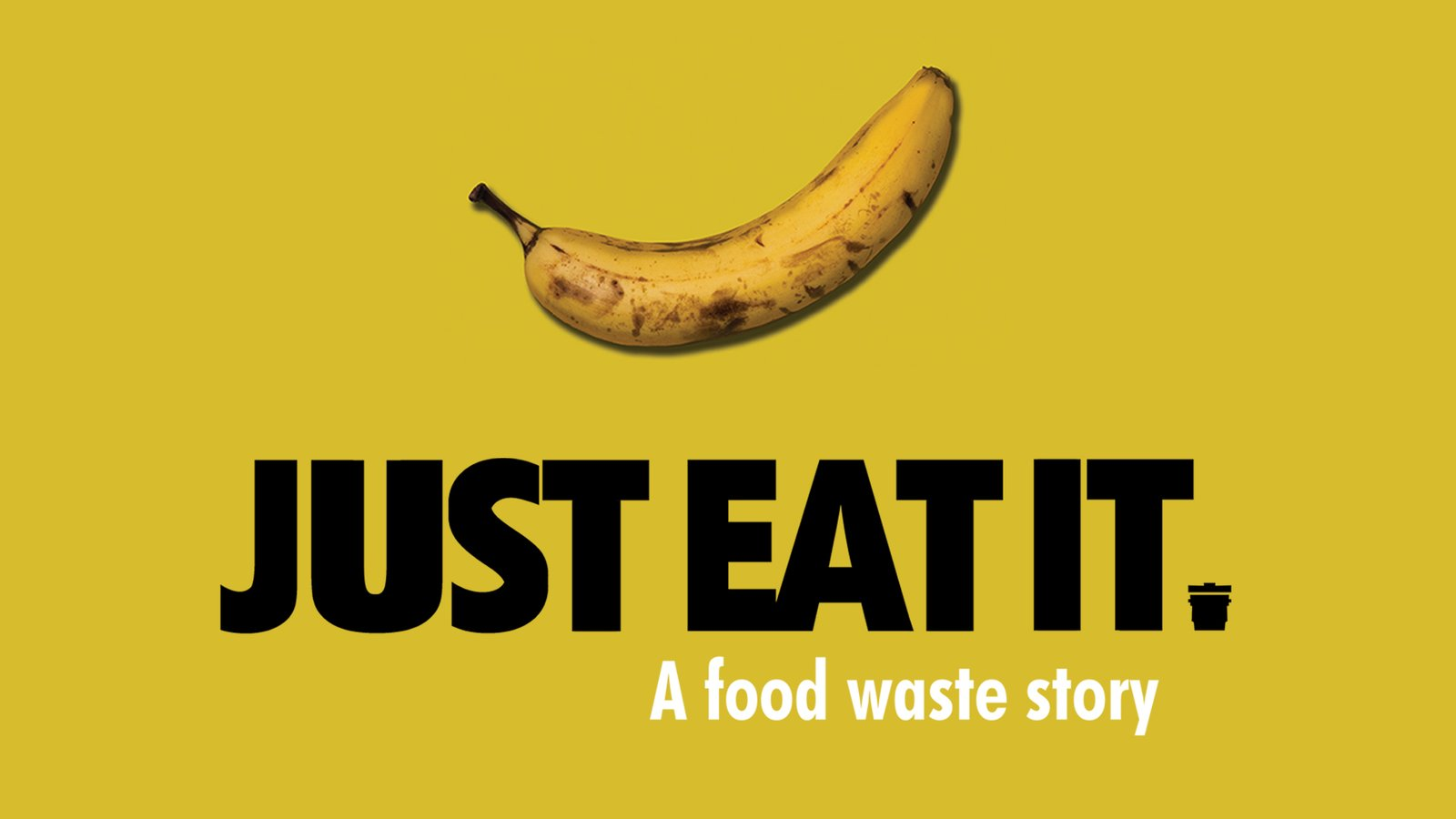 Just Eat It - A Food Waste Story