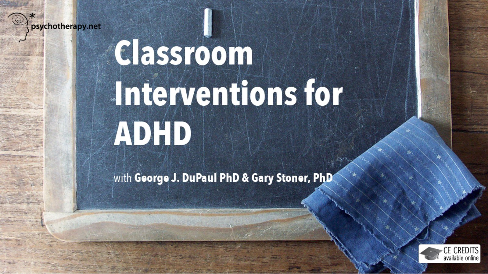 Classroom Interventions for ADHD - With George J. DuPaul & Gary Stoner